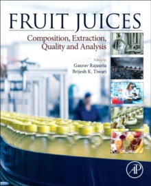Fruit Juices : Extraction, Composition, Quality and Analysis, Paperback Book
