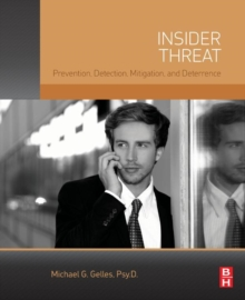 Insider Threat : Prevention, Detection, Mitigation, and Deterrence, EPUB eBook