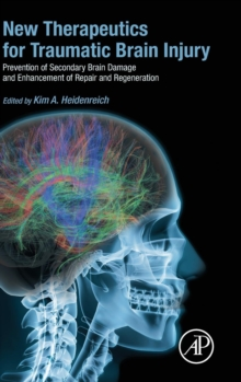 New Therapeutics for Traumatic Brain Injury : Prevention of Secondary Brain Damage and Enhancement of Repair and Regeneration, Hardback Book