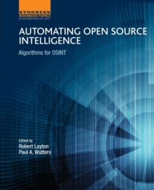 Automating Open Source Intelligence : Algorithms for OSINT, Paperback / softback Book