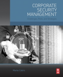 Corporate Security Management : Challenges, Risks, and Strategies, Paperback Book