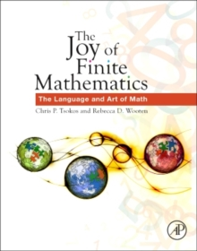 The Joy of Finite Mathematics : The Language and Art of Math, Paperback Book