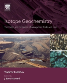Isotope Geochemistry : The Origin and Formation of Manganese Rocks and Ores, Paperback Book