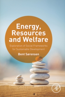 Energy, Resources and Welfare : Exploration of Social Frameworks for Sustainable Development, EPUB eBook