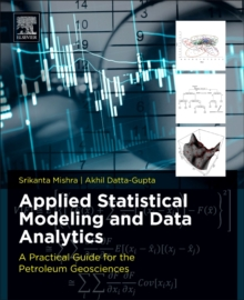 Applied Statistical Modeling and Data Analytics : A Practical Guide for the Petroleum Geosciences, Paperback Book