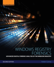Windows Registry Forensics : Advanced Digital Forensic Analysis of the Windows Registry, Paperback Book