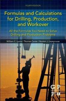 Formulas and Calculations for Drilling, Production, and Workover : All the Formulas You Need to Solve Drilling and Production Problems, Spiral bound Book