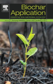 Biochar Application : Essential Soil Microbial Ecology, Hardback Book