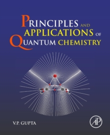 Principles and Applications of Quantum Chemistry, Paperback Book