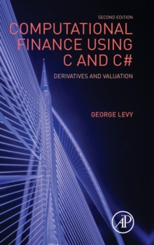 Computational Finance Using C and C# : Derivatives and Valuation, Hardback Book