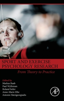 Sport and Exercise Psychology Research : From Theory to Practice, Hardback Book
