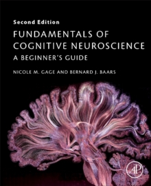 Fundamentals of Cognitive Neuroscience : A Beginner's Guide, Paperback / softback Book