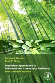 Innovative Approaches to Individual and Community Resilience : From Theory to Practice, Hardback Book