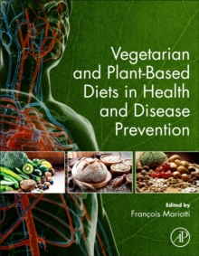 Vegetarian and Plant-Based Diets in Health and Disease Prevention, Hardback Book