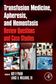 Transfusion Medicine, Apheresis, and Hemostasis : Review Questions and Case Studies, Paperback Book