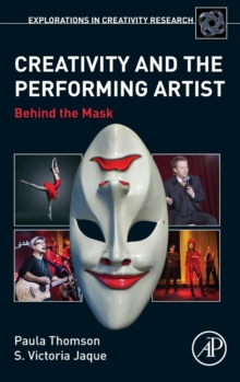 Creativity and the Performing Artist : Behind the Mask, Hardback Book