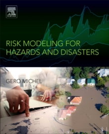 Risk Modeling for Hazards and Disasters, Paperback Book