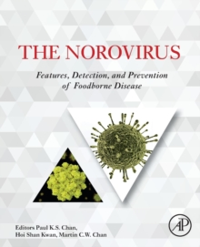 The Norovirus : Features, Detection, and Prevention of Foodborne Disease, Paperback Book