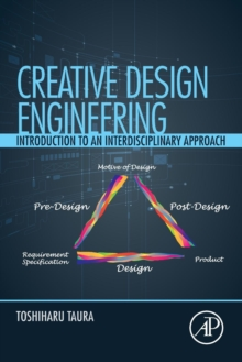 Creative Design Engineering : Introduction to an Interdisciplinary Approach, Paperback Book