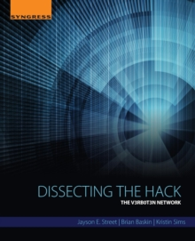 Dissecting the Hack : The V3rb0t3n Network, Paperback / softback Book