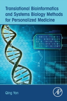 Translational Bioinformatics and Systems Biology Methods for Personalized Medicine, Paperback Book