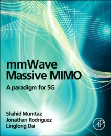 mmWave Massive MIMO : A Paradigm for 5G, Hardback Book
