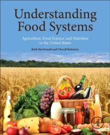 Understanding Food Systems : Agriculture, Food Science, and Nutrition in the United States, Paperback Book