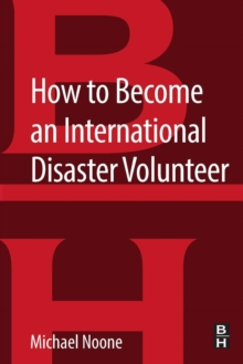 How to Become an International Disaster Volunteer, Paperback Book