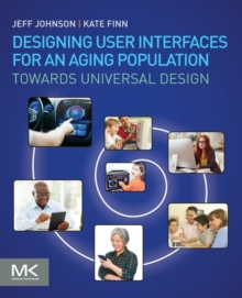 Designing User Interfaces for an Aging Population : Towards Universal Design, Paperback Book