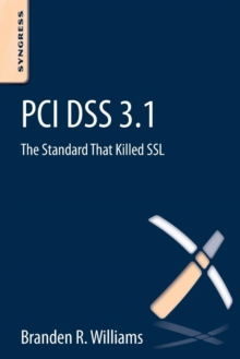 PCI DSS 3.1 : The Standard That Killed SSL, Paperback Book