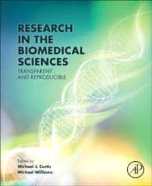 Research in the Biomedical Sciences : Transparent and Reproducible, Paperback Book
