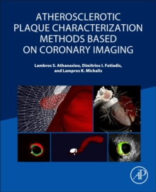 Atherosclerotic Plaque Characterization Methods Based on Coronary Imaging, Paperback Book