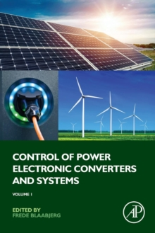 Control of Power Electronic Converters and Systems : Volume 1, Paperback / softback Book