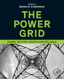 The Power Grid : Smart, Secure, Green and Reliable, Paperback Book