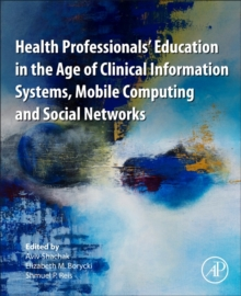 Health Professionals' Education in the Age of Clinical Information Systems, Mobile Computing and Social Networks, Paperback Book