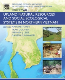 Redefining Diversity and Dynamics of Natural Resources Management in Asia, Volume 2 : Upland Natural Resources and Social Ecological Systems in Northern Vietnam, Paperback Book