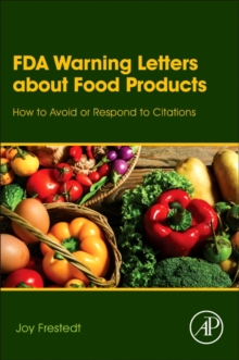 FDA Warning Letters About Food Products : How to Avoid or Respond to Citations, Hardback Book