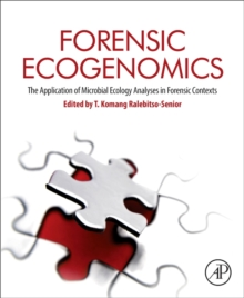 Forensic Ecogenomics : The Application of Microbial Ecology Analyses in Forensic Contexts, Hardback Book