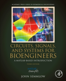 Circuits, Signals and Systems for Bioengineers : A MATLAB-Based Introduction, Paperback Book