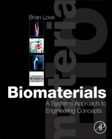 Biomaterials : A Systems Approach to Engineering Concepts, Hardback Book