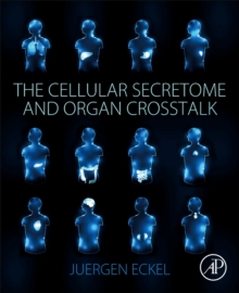 The Cellular Secretome and Organ Crosstalk, Paperback Book