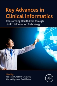 Key Advances in Clinical Informatics : Transforming Health Care through Health Information Technology, Paperback / softback Book