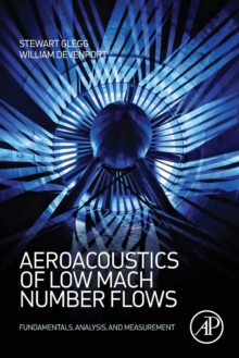 Aeroacoustics of Low Mach Number Flows : Fundamentals, Analysis, and Measurement, Paperback / softback Book