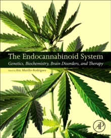 The Endocannabinoid System : Genetics, Biochemistry, Brain Disorders, and Therapy, Hardback Book