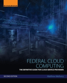 Federal Cloud Computing : The Definitive Guide for Cloud Service Providers, Paperback Book