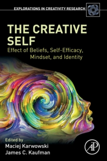 The Creative Self : Effect of Beliefs, Self-Efficacy, Mindset, and Identity, Paperback Book
