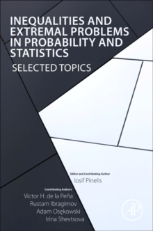 Inequalities and Extremal Problems in Probability and Statistics : Selected Topics, Paperback Book