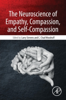 The Neuroscience of Empathy, Compassion, and Self-Compassion, Paperback / softback Book