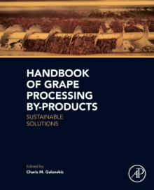 Handbook of Grape Processing By-Products : Sustainable Solutions, Paperback Book