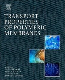 Transport Properties of Polymeric Membranes, Paperback Book